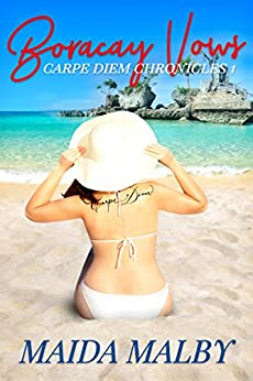 Boracay Vows (Carpe Diem Chronicles Book 1) by [Maida Malby]