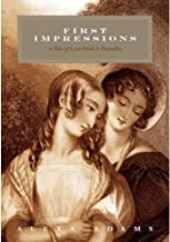 First Impressions: A Tale of Less Pride & Prejudice (Tales of Less Pride and Prejudice Book 1)