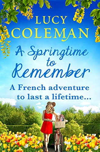 A Springtime To Remember: The perfect feel-good love story for 2021 from the #1 bestseller by [Lucy Coleman]