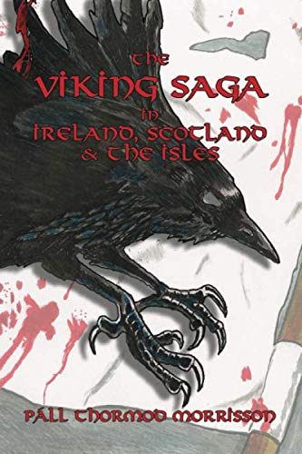 THE VIKING SAGA IN IRELAND, SCOTLAND AND THE ISLES