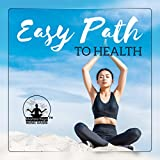 Easy Path to Health – Stress Relief, Therapeutic Ambient, Healing Zen Sounds, Positive Thinking
