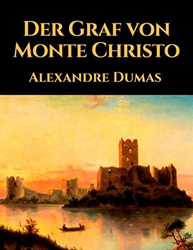 Der Graf von Monte Christo: Vollständige deutsche