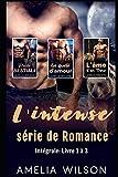 L'intense série de Romance: Intégrale: Livre 1 à 3