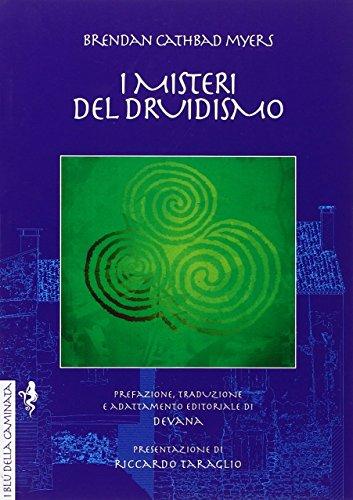 I misteri del druidismo. Spiritualità celtica, teoria e pratica