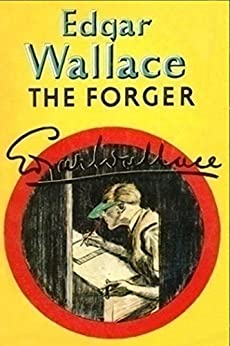 The Forger by [Edgar Wallace]