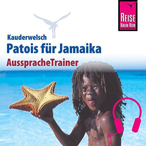 Patois für Jamaika (Reise Know-How Kauderwelsch AusspracheTrainer) Titelbild