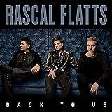 Rascal Flatts - Back To Us