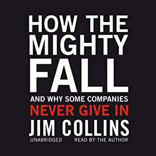 How the Mighty Fall: And Why Some Companies Never Give In cover art