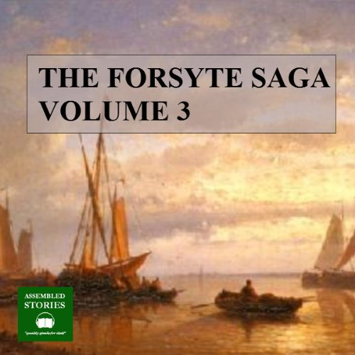 The Forsyte Saga, Volume 3 audiobook cover art