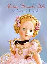 Madame Alexander Dolls, An American Legend