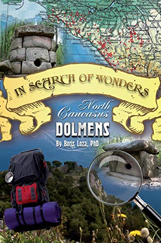 North Caucasus Dolmens: In Search of Wonders