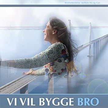 Vi vil bygge bro