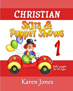 Christian Skits & Puppet Shows: Belly Laughs for All Ages (Volume 1)