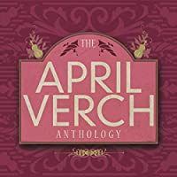 The April Verch Anthology