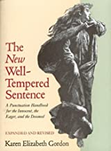 The New Well-Tempered Sentence: A Punctuation Handbook for the Innocent, the Eager, and the Doomed