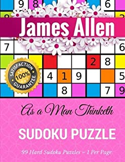 As a Man Thinketh: By James Allen - Illustrated (99 Hard Sudoku Puzzles - 1 Per Page)