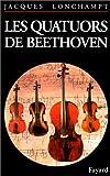LES QUATUORS A CORDES DE BEETHOVEN. Guide d'audition