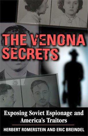 The Venona Secrets: Exposing Soviet Espionage and America's Traitors