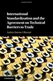International Standardization and the Agreement on Technical Barriers to Trade - Andrea Barrios Villarreal