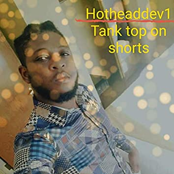 Tank TOP on Shorts