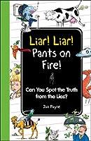 Liar! Liar! Pants on Fire! (I Wish I Knew That)