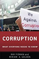 Corruption (What Everyone Needs to Know)