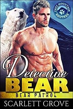 Detective Bear  Bear Shifter Paranormal Romance   Bear Patrol Book 2