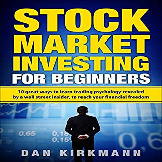 Stock Market Investing for Beginners: 10 Great Ways to Learn Trading Psychology Revealed by a Wall Street Insider audiobook cover art