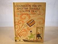 Chameleon the Spy and the Terrible Toaster Trap 069004223X Book Cover