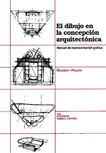 El dibujo en la concepcion arquitectonica / Drawing in Conception Arquitecture: manual de presentation grafica / Manual of Graphic Presentation