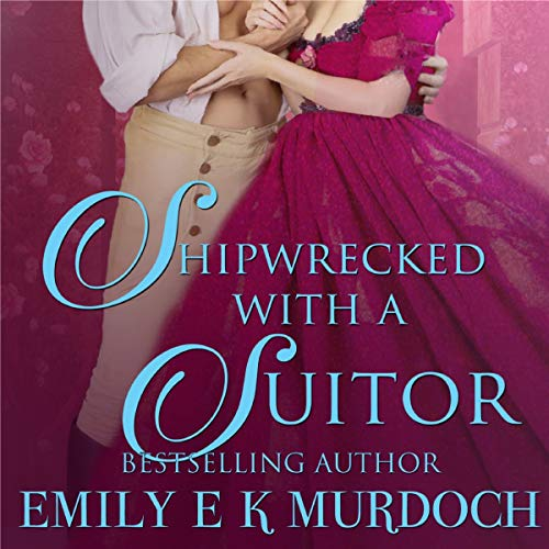 Shipwrecked with a Suitor audiobook cover art