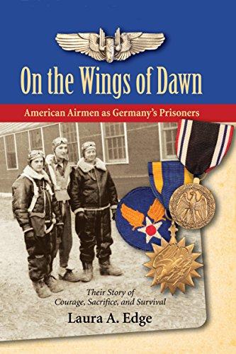On the Wings of Dawn: American Airmen as Germany's Prisoners