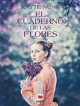 El cuaderno de las flores (Grandes Novelas) (Spanish Edition) par [Kayte Nunn, Maeva, Carlos Milla Soler, Isabel Ferrer Marrads]