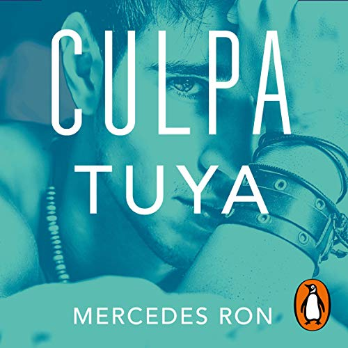 Culpa tuya [Your Fault] Audiobook By Mercedes Ron cover art