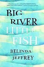 Big River, Little Fish