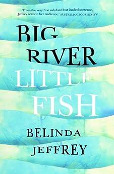 Big River, Little Fish by [Belinda Jeffrey]