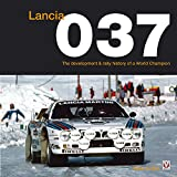 Lancia 037: The development and rally history of a world...