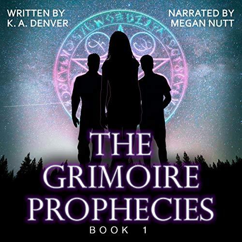 The Grimoire Prophecies Audiobook By K. A. Denver cover art