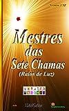 Mestres das Sete Chamas: Raios de Luz (Portuguese Edition)