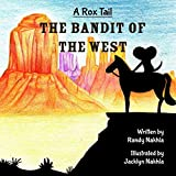 A Rox Tail: The Bandit Of The West