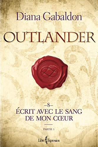 Outlander, tome 8 - partie 1: Écrit avec le sang de mon cœur - partie 1