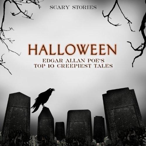 Halloween: Edgar Allan Poe's Top 10 Creepiest Tales (Scary Stories)