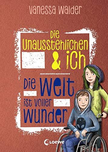 Die Unausstehlichen & ich - Die Welt ist voller Wunder: Kinderbuch für Mädchen und Jungen ab 10 Jahre