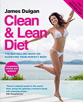 Clean & Lean Diet  The international bestselling book on achieving your perfect body