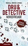 Dru & Detective - Mordsfreunde: Kriminalroman ( Landhaus-Krimi / Entführungen & Vermisste )