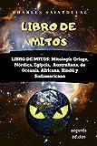 LIBRO DE MITOS: Mitología Griega, Nórdica, Egipcia, Australiana, de Oceanía, Africana, Hindú y Sudamericana