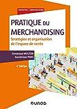 Pratique du merchandising - 4e éd. - Stratégies et organisation de l'espace de vente - Stratégies et organisation de l'espace de vente