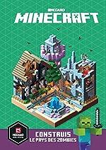 Minecraft : Construis le pays des zombies - Construis le pays des zombies - Livre officiel Mojang - De 8 à 13 ans d'Ed Jefferson