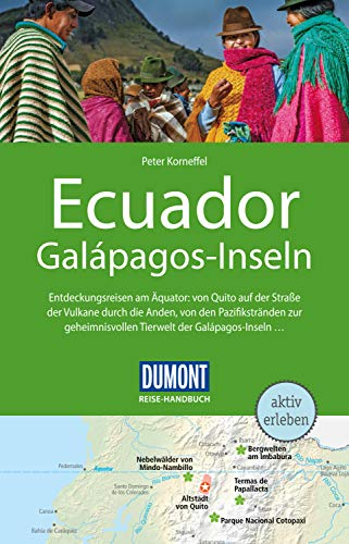 DuMont Reise-Handbuch Reiseführer Ecuador, Galápagos-Inseln: mit Extra-Reisekarte (DuMont Reise-Handbuch E-Book)