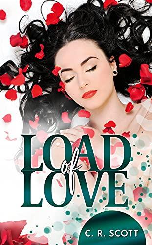 Load of Love von [C. R. Scott]